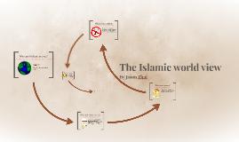 The Islamic world view