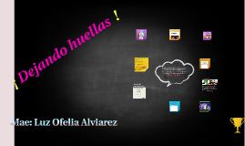 Dejando huellas. (1)Mae Luz ALVIAREZ