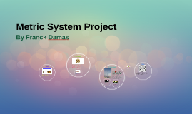 Metric system project by Franck Damas