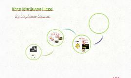 Keep Marijuana Illegal