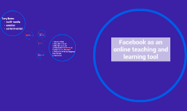 Facebook as an online teaching and learning tool