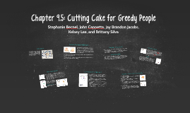 Chapter 9.5: Cutting Cake for Greedy People