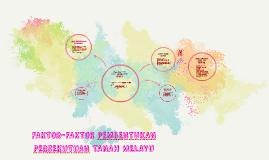 Copy of FAKTOR-FAKTOR PEMBENTUKAN PERSEKUTUAN TANAH MELAYU