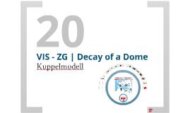 VIS - ZG | P 20 | Kuppelmodell