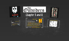 The Outsiders: Chapter 11 and 12