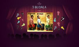 3 BUDALA