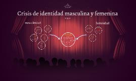 Crisis de la identidad masculina y femenina
