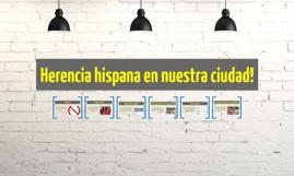 Herencia hispana en nuestra ciudad