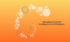 Managing Emotional Intelligence in the Workplace