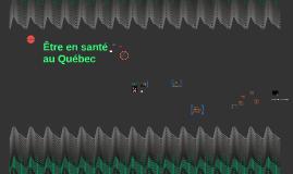 Être en santé au Québec