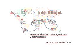 Copy of Heterosemánticos, heterogenéricos y heterotónicos