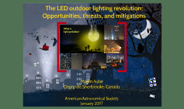 AAS 2017- The LED outdoor lighting revolution: Opportunities, threats, and mitigations