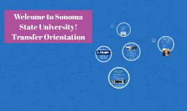 Transfer Orientation: Welcome to Sonoma State University