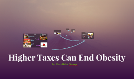 Higher Taxes Can End Obesity