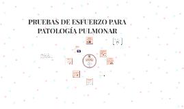 PRUEBAS DE ESFUERZO PARA PATOLOGÍA PULMONAR