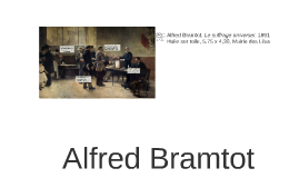 Alfred Bramtot, Le suffrage universel, 1891