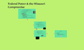 Federal Power & the Missouri Compromise
