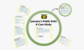 Case Study - Jamaica's Public Debt