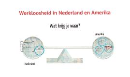 Copy of Werkloosheid: Amerika VS Nederland