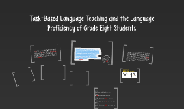 Task-Based Language Teaching and the Language Proficiency of