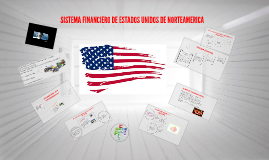 Copy of SISTEMA FINANCIERO DE ESTADOS UNIDOS DE NORTEAMERICA