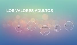 LOS VALORES ADULTOS