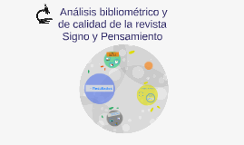 Análisis bibliométrico y de calidad de la revista Signo y P
