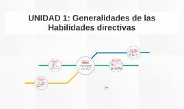 UNIDAD 1: Generalidades de las Habilidades directivas