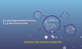 EL SEXENIO DEMOCRATICO Y LA RESTAURACION