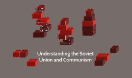 Understanding the Soviet Union and Communism