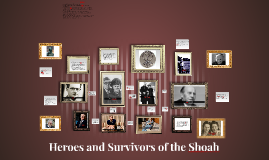 Heroes and Survivors of the Shoah