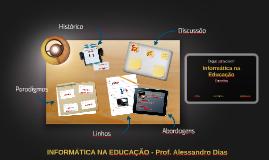 INFORMÁTICA NA EDUCAÇÃO - Prof. Alessandro Dias