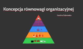 PZ_12_Koncepcja równowagi organizacyjnej