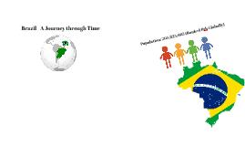 Brazil - A Journey through time