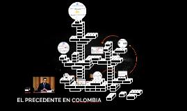 EL PRECEDENTE EN COLOMBIA
