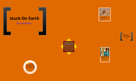 Stuck on earth project