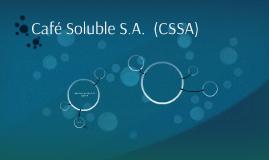 Café Soluble S.A.  (CSSA)