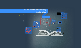 Copy of La política revolucionaria y nacionalista