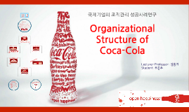 organizational structure of Coca Cola by Fu Runchu on Prezi