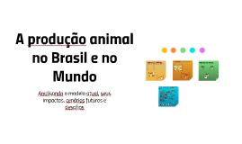 Produção Animal no Brasil e no Mundo