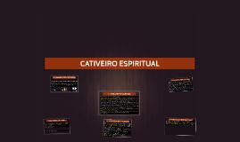 CATIVEIRO ESPIRITUAL
