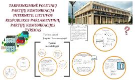 Politinė komunikacija ne rinkimų agitacijos metu - parlamentinių partijų komunikacijos internete tyrimas