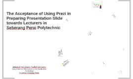 The Acceptance of Using Prezi in Preparing Presentation Slid