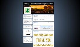 Writing - Good People Doing Good Work