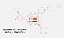 MODELO DE GESTIÓN ESTRATÉGICA DE ALEJANDRO TELLO