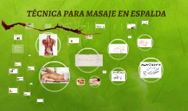 TÉCNICA PARA MASAJE EN ESPALDA