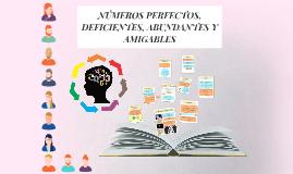 NÚMEROS PERFECTOS, DEFICIENTES, ABUNDANTES Y AMIGABLES