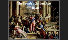 The Spanish Golden Age of Theatre