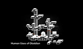Human Uses of Obsidian