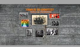 FAMILIEN OG IDENTITET